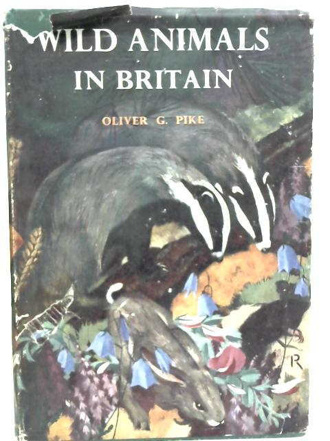 Wild Animals in Britain: Mammals, Reptiles and Amphibians By Oliver Gregory Pike