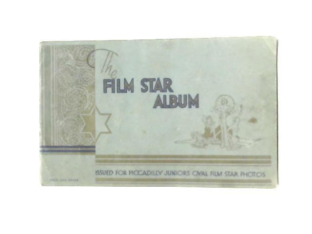 The Film Star Album (Piccadilly Juniors Oval Film Star Photos)