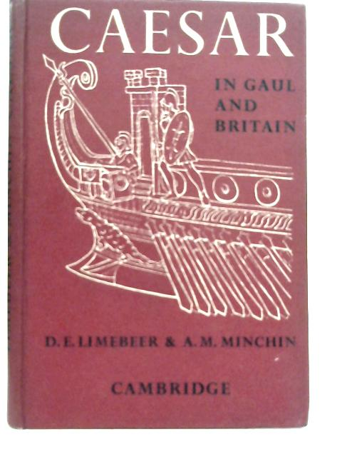 Caesar in Gaul and Britain By D. E. Limebeer & A. M. Minchin