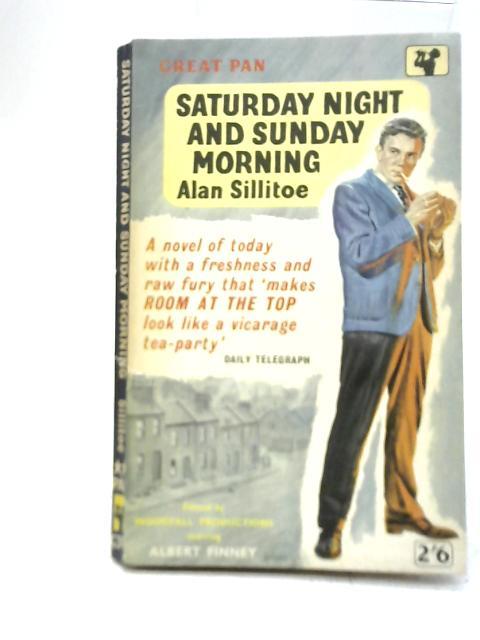 Saturday Night and Sunday Morning By Alan Sillitoe