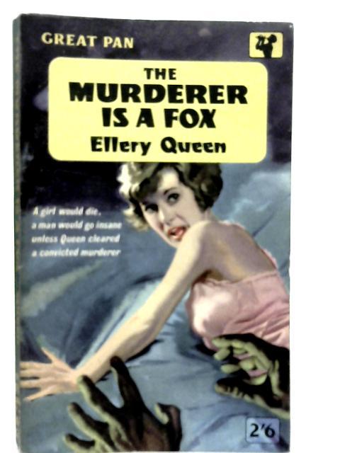 The Murderer is a Fox By Ellery Queen