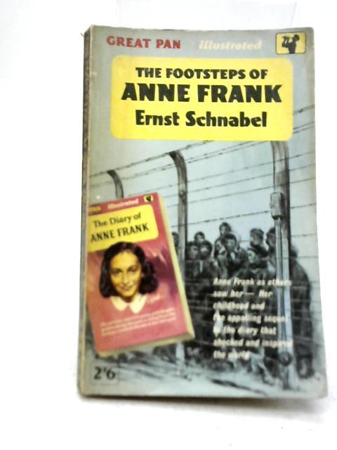 The Footsteps Of Anne Frank By Ernst Schnabel