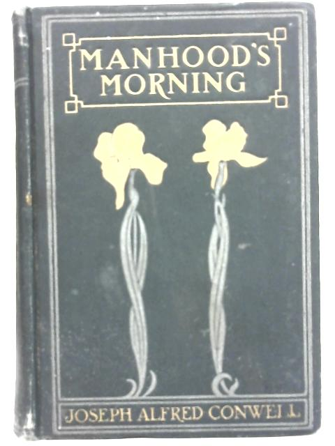 Manhood's Morning By Joseph Alfred Conwell