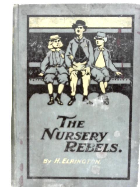 The Nursery Rebels By Helen Elrington