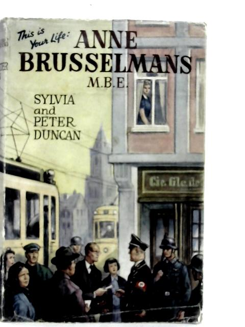 This is Your Life; Anne Brusselmans, M.B.E. By S. & P. Duncan
