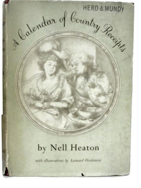 A Calendar of Country Receipts By Nell Heaton