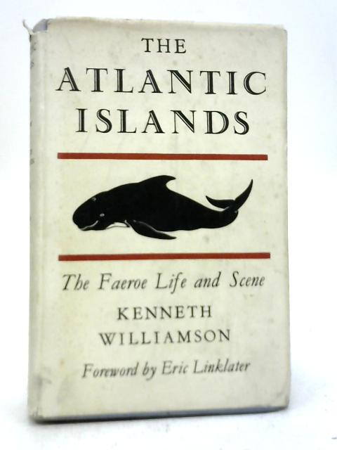 The Atlantic Islands By Kenneth Williamson