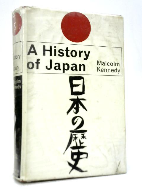 A History of Japan By Malcolm D. Kennedy