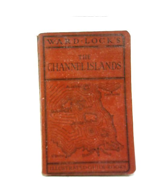 Guide to The Channel Islands By Various