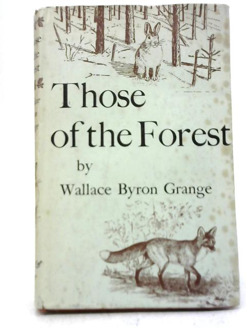 Those of The Forest By Wallace Byron Grange