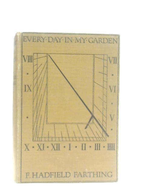 Every Day In My Garden By F. Hadfield Farthing
