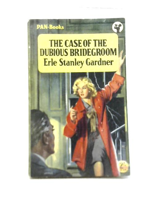 The Case Of The Dubious Bridegroom By Gardner Erle Stanley