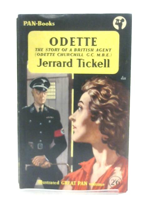 Odette, The Story of a British Agent By Jerrard Tickell