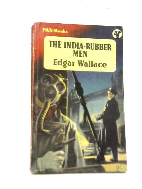 The India-Rubber Men By Edgar Wallace