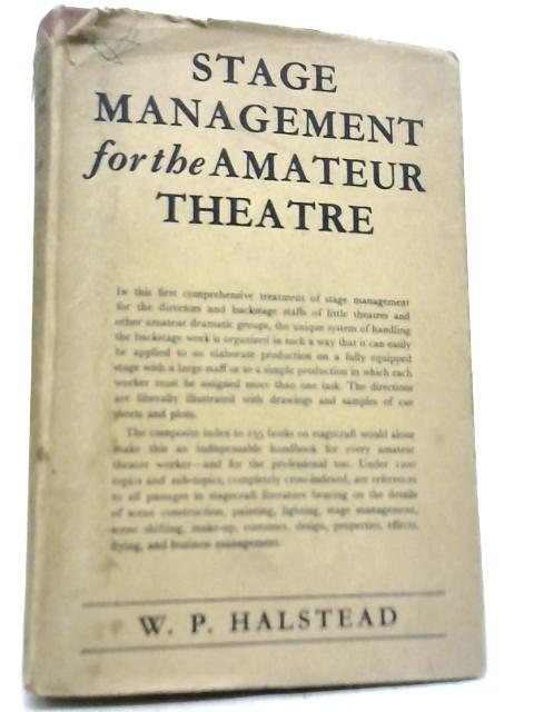 Stage Management for The Amateur Theatre By William Perdue Halstead