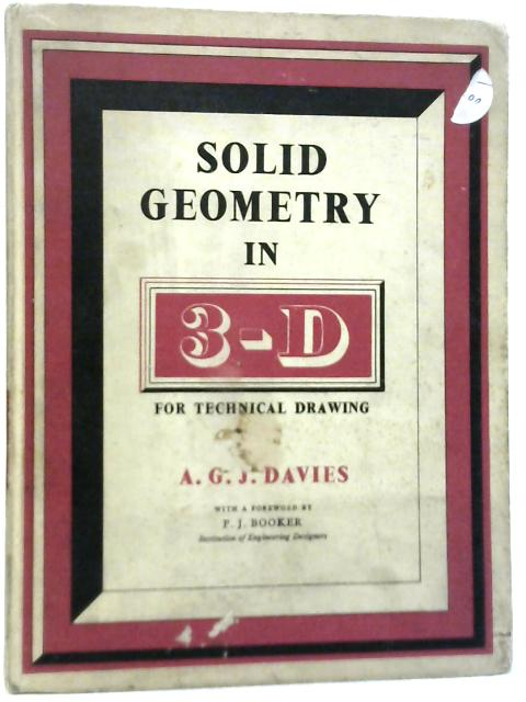 Solid Geometry in 3-D for Technical Drawing By A.G.J. Davies