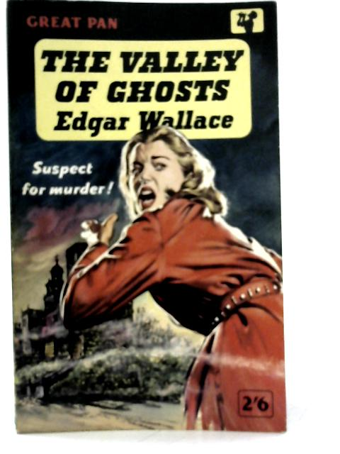 The Valley of Ghosts By Edgar Wallace