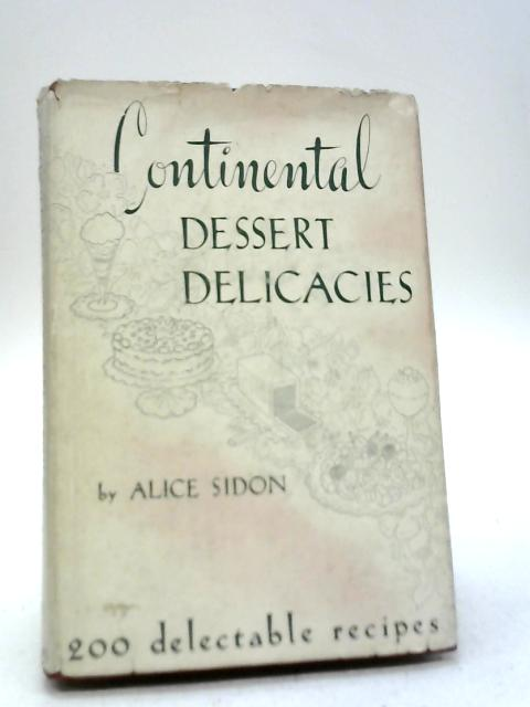 Continental Dessert Delicacies By Alice Sidon