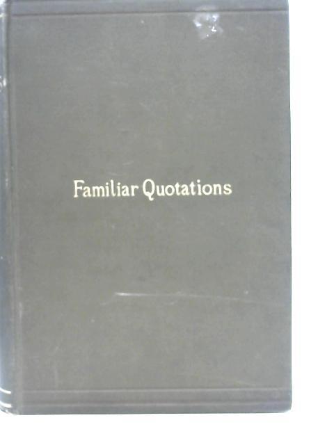 Familiar Quotations By J. C. Grocott