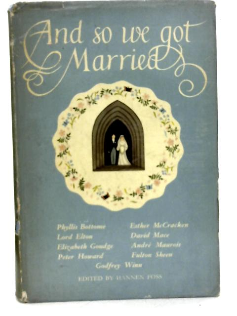 And So We Got Married By Hannen Foss