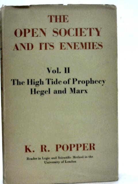 The Open Society and Its Enemies, Volume II: The High Tide of Prophecy--Hegel, Marx, and the Aftermath By K.R.Popper