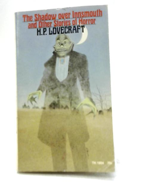 The Shadows Over Innsmouth By H. P. Lovecraft