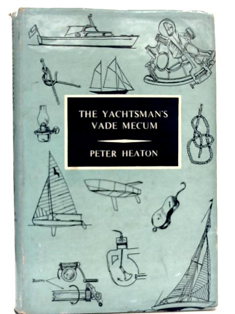 The Yachtsman's Vade Mecum By Peter Heaton