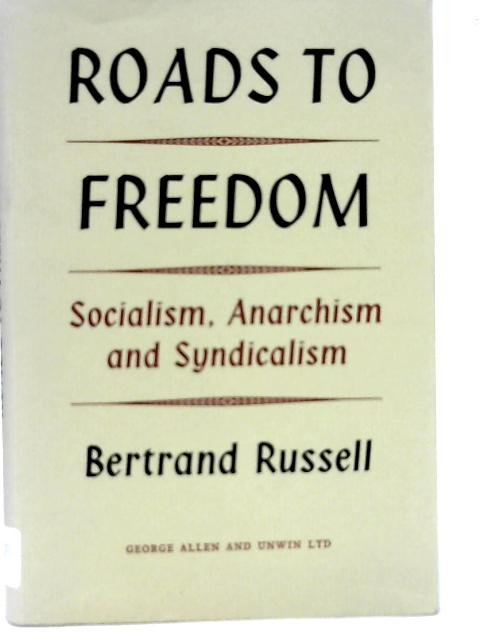 Roads to Freedom By Betrand Russell