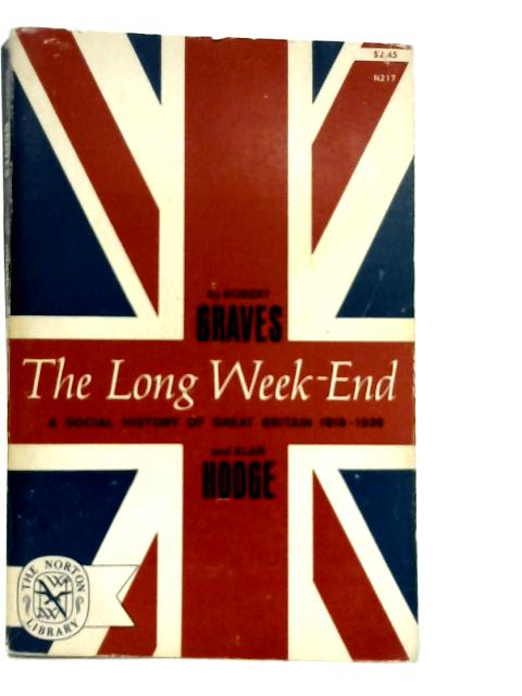 The Long Week-End By Robert Graves & Alan Hodge