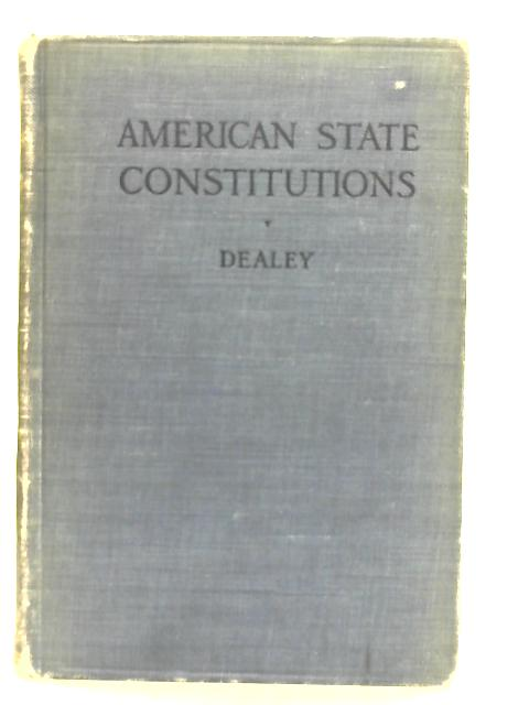Growth of American State Constitutions, from 1776 to the End of the Year 1914 By James Quayle Dealey