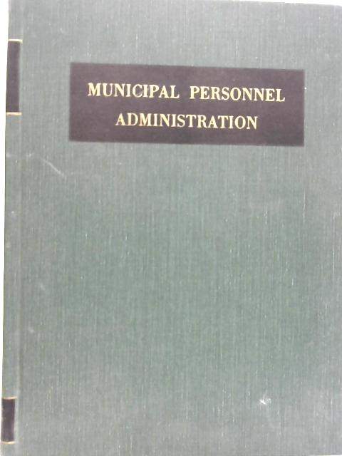 Municipal Personnel Administration By Unstated