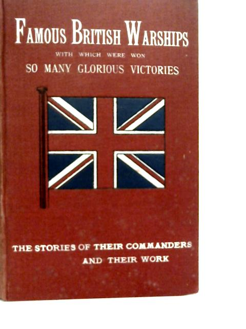 Famous British War-Ships and Their Commanders. By Walter Wood