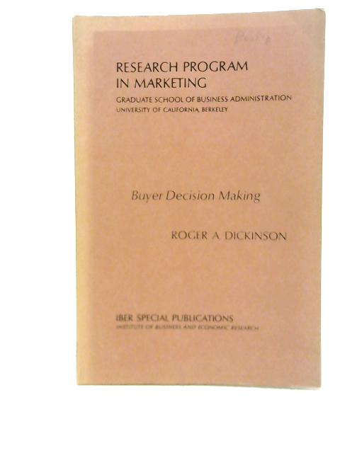 Buyer Decision Making By Roger A Dickinson