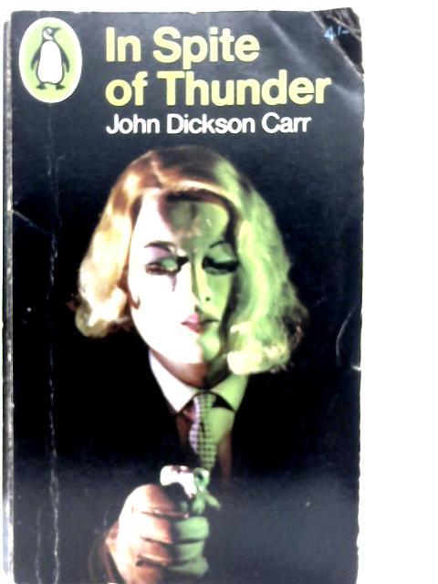 In Spite of Thunder By John Dickson Carr
