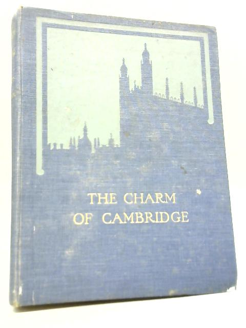 The Charm of Cambridge By S.C. Roberts