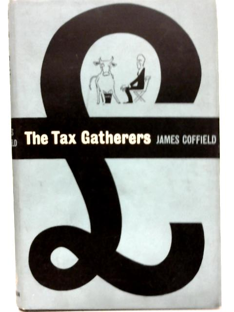 The Tax Gatherers By James Coffield