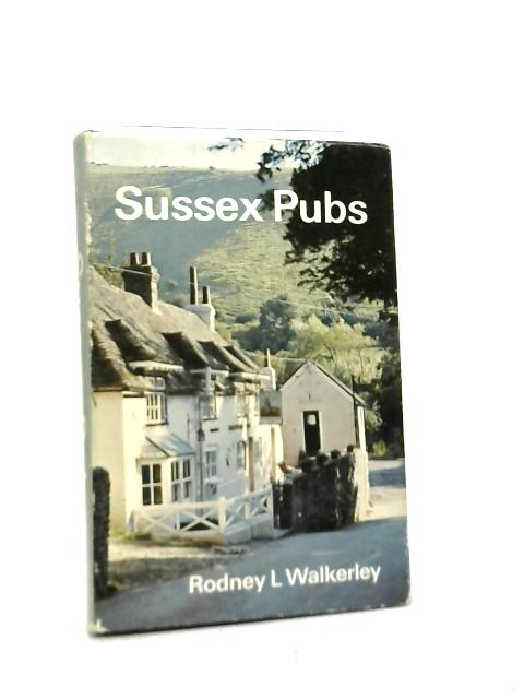 Sussex Pubs By Rodney Walkerley