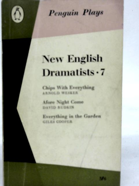 New English Dramatists 7: Chips with Everything, Afore Night Come, Everything in the Garden By J.W.Lambert