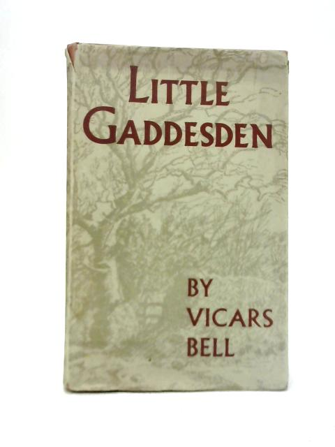 Little Gaddesden: The Story Of An English Parish By Vicars Bell