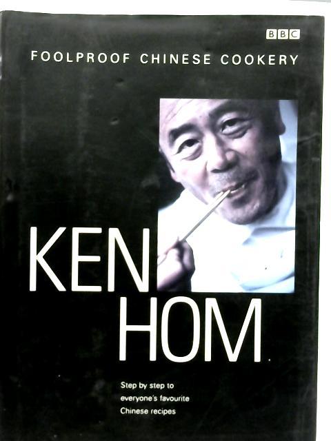 Ken Hom's Foolproof Chinese Cookery By Ken Hom