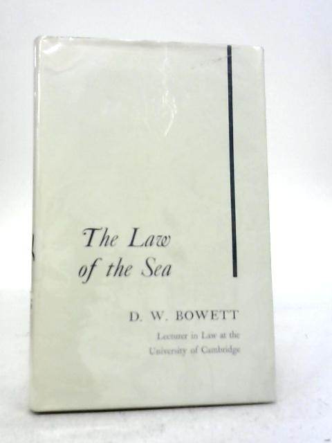 Law of The Sea By D.W. Bowett