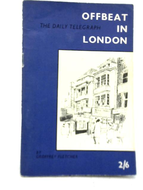 Offbeat in London By Gregory Fletcher