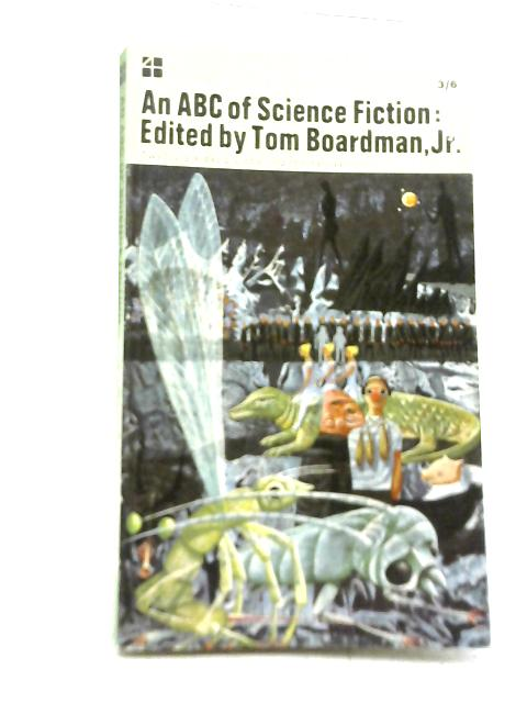 An Abc Of Science Fiction By Tom Boardman