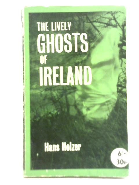 Lively Ghosts of Ireland By Hans Holzer
