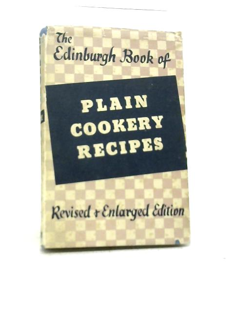 The Edinburgh Book of Plain Cookery Recipes By Unstated