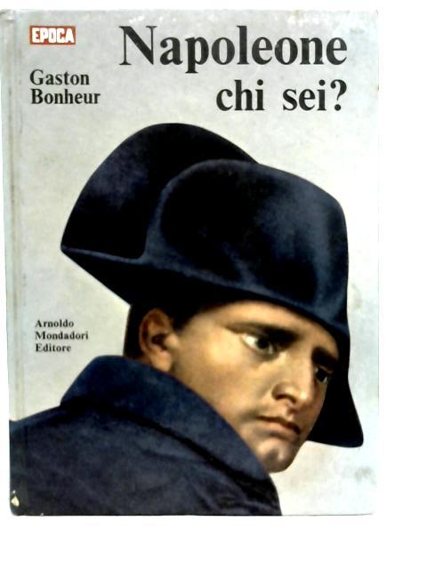 Napoleone Chi Sei? By Gaston Bonheur
