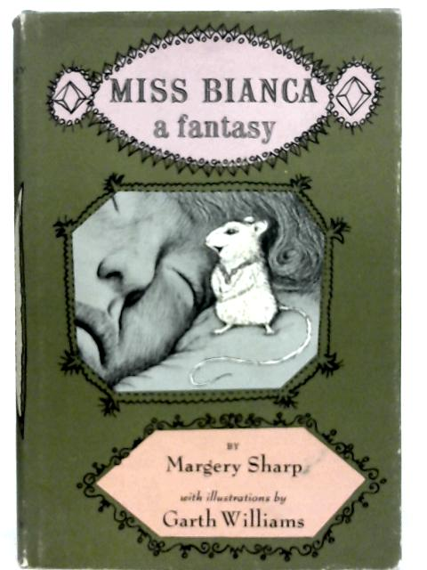 Miss Bianca: A Fantasy By Margery Sharp