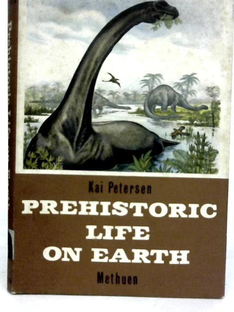 Prehistoric Life on Earth By Kai Peterson