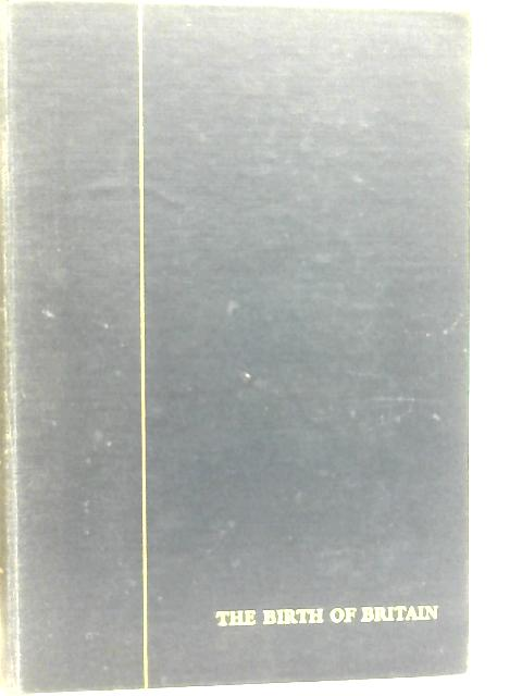 A History of the English Speaking Peoples Volume One: The Birth of Britain By Winston S. Churchill