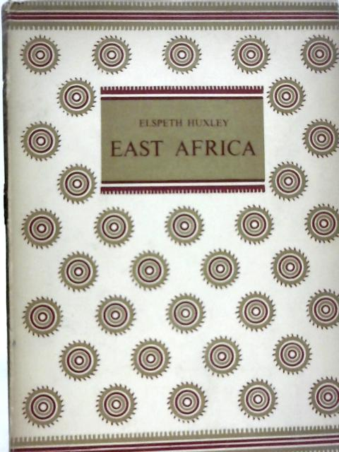 East Africa By Elspeth Huxley
